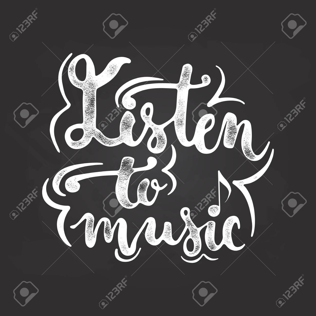 Hand Drawn Chalk Typography Grunge Textured Lettering Phrase Listen To Music Isolated On The Black Chalkboard