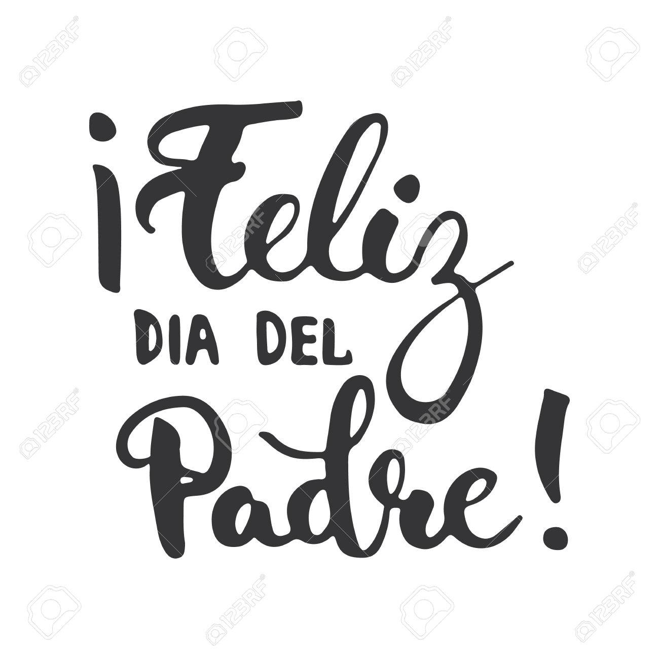 Father's day lettering calligraphy phrase in Spanish Feliz dia del Padre, greeting card isolated on the white background. Illustration for Fathers Day invitations. Dad's day lettering. - 57319665