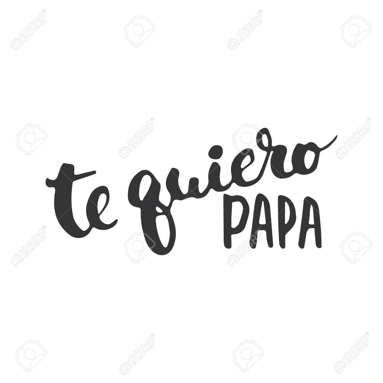 Día De Las Letras De Una Frase Caligrafía Del Padre En Español Te Quiero Papá Tarjeta De Felicitación Aislada En El Fondo Blanco Ilustración Para