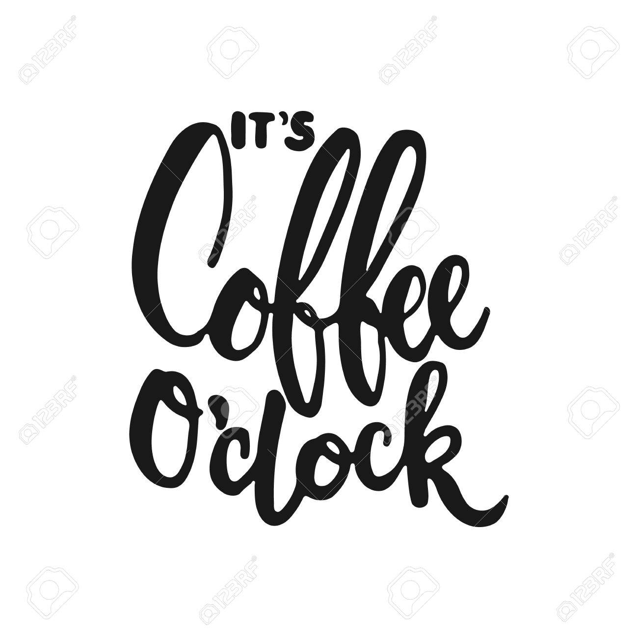 Hand Drawn Typography Lettering Phrase Its Coffee Oclock Isolated On The White Background
