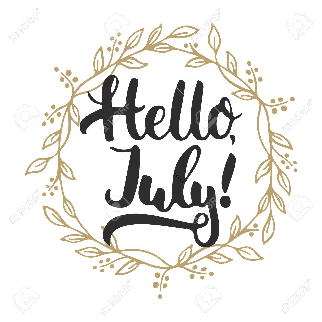 Hand Drawn Typography Lettering Phrase Hello, July Isolated In Golden  Wreath On The White Background