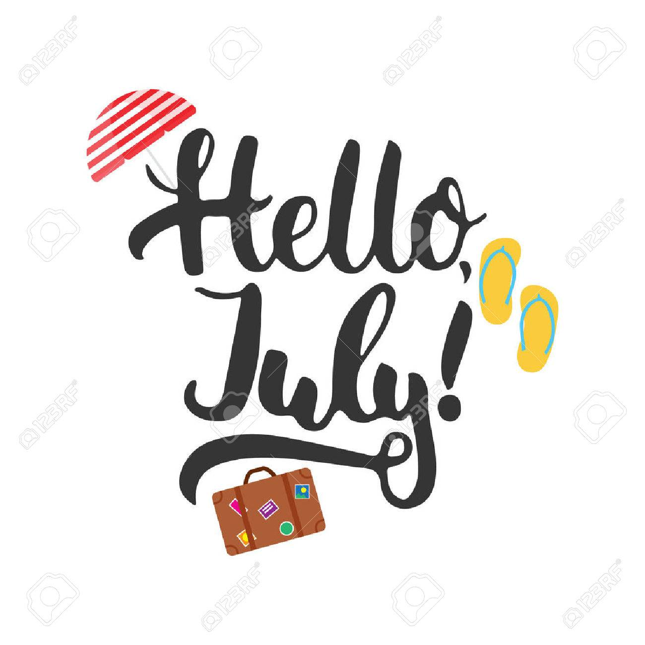 Hand Drawn Typography Lettering Phrase Hello, July With Umbrella, Step Ins  And Suitcase