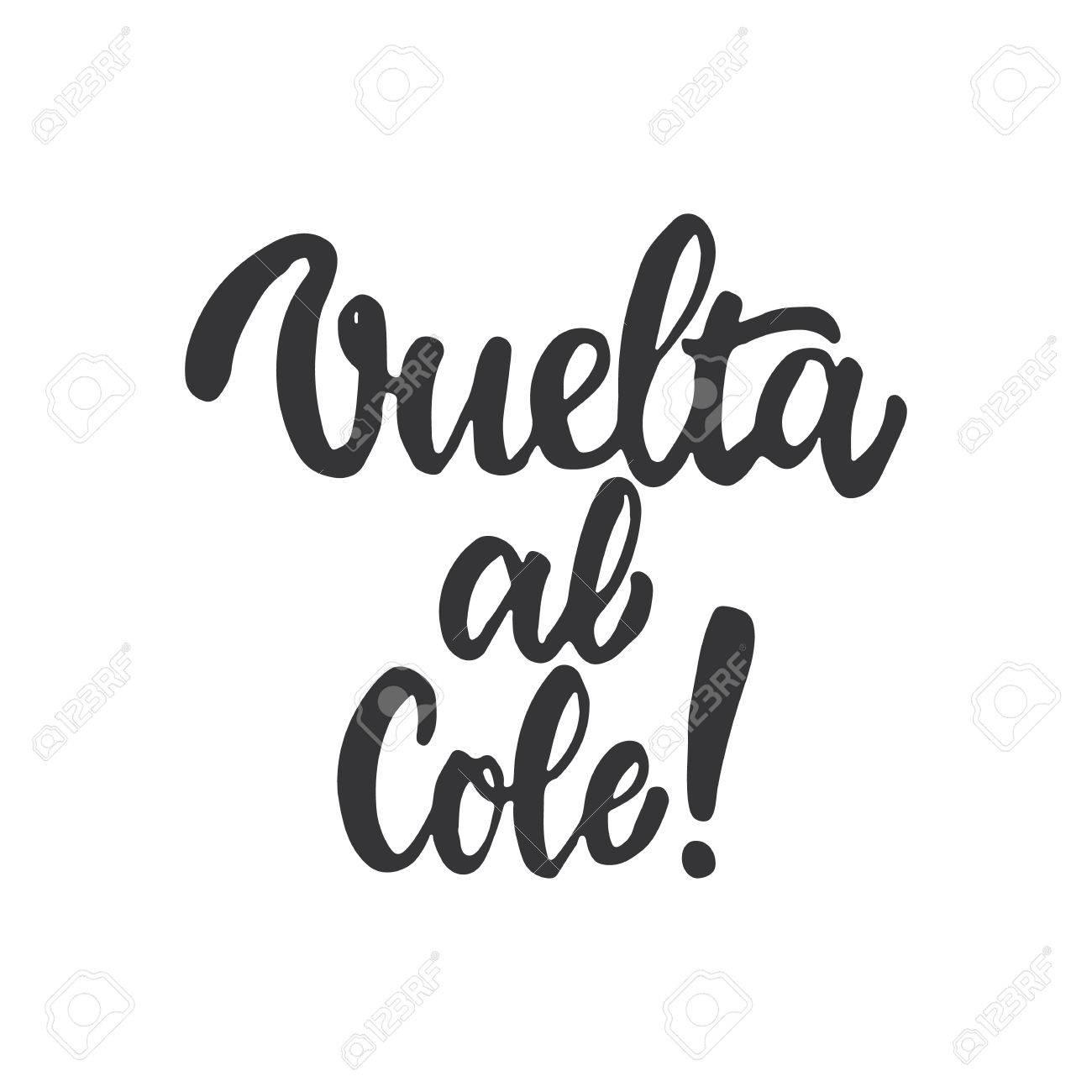 Vuelta Al Cole Back To School Lettering Calligraphy Phrase