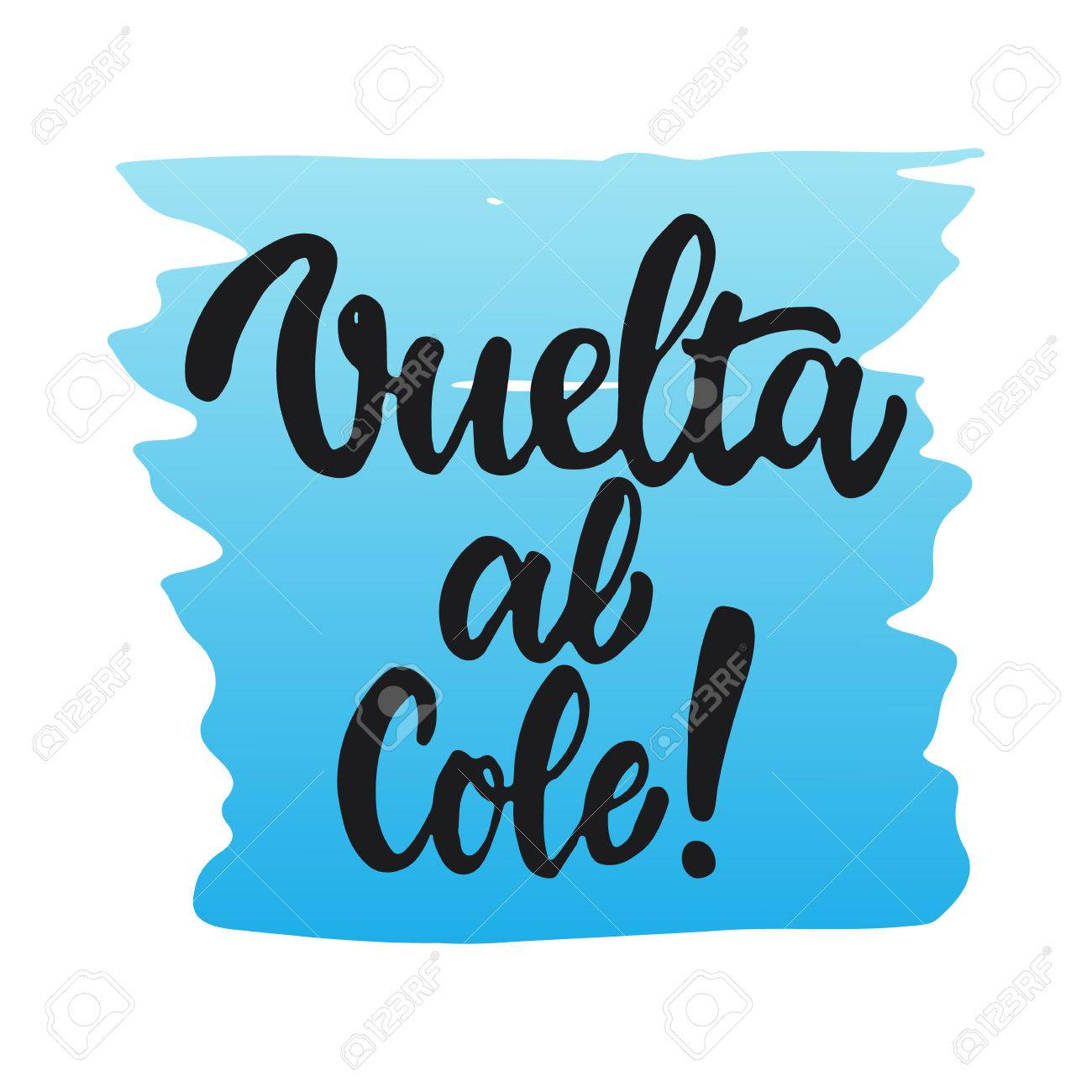 Vuelta Al Cole Volver A La Escuela Las Letras De La Frase En Español La Caligrafía Texto Escrito A Mano Aislado En El Fondo Blanco La Caligrafía