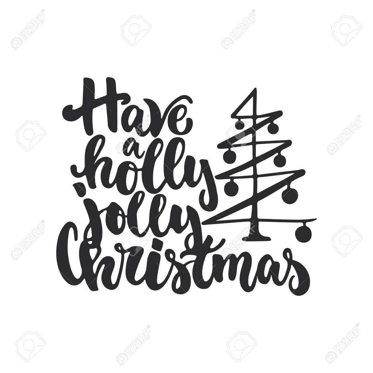 Have A Holly Jolly Christmas - Lettering Christmas And New Year ...