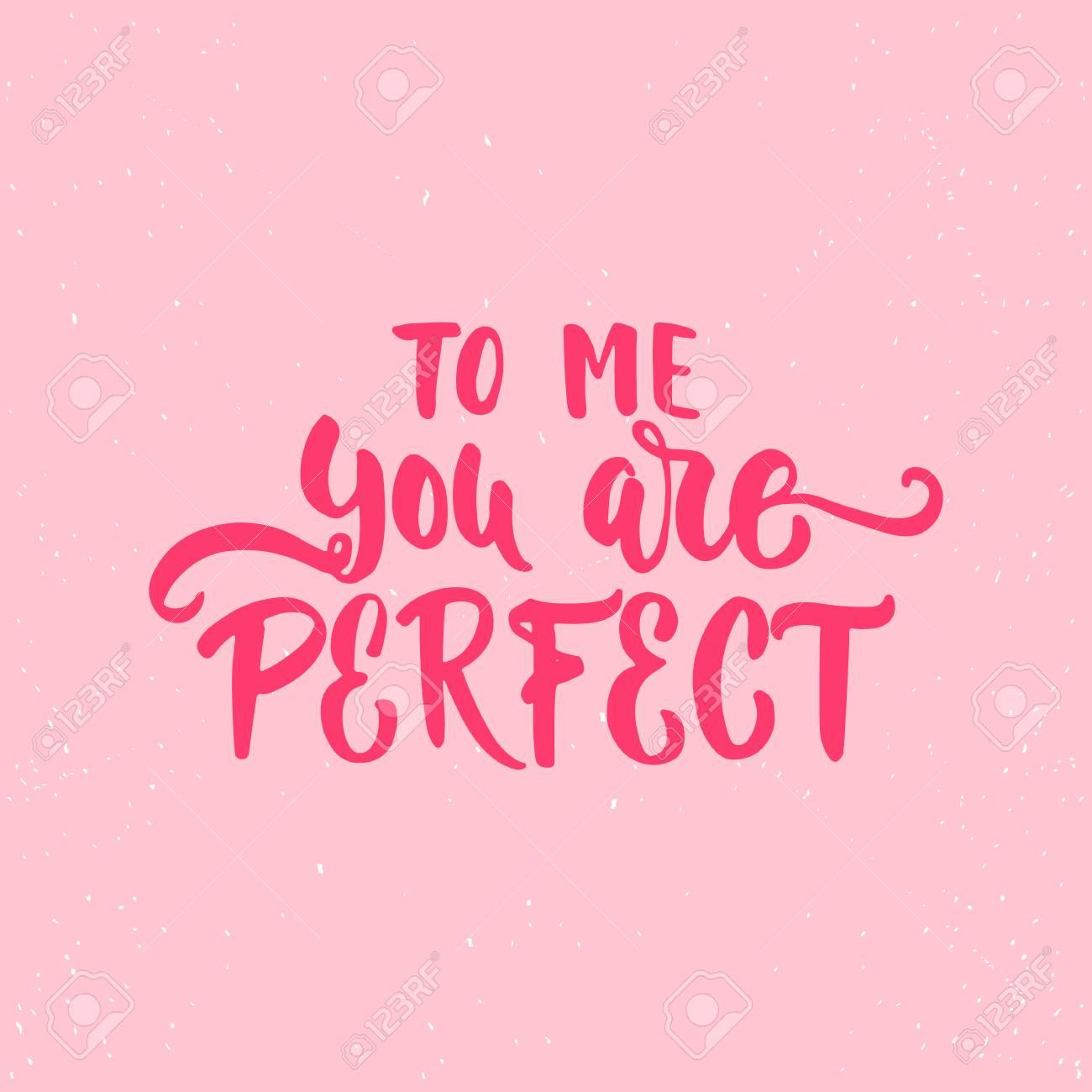 Para Mí Eres Perfecta Letras Día De San Valentín De La Caligrafía Frase Aislada En El Fondo Tipografía De Tinta Cepillo De Diversión Para Los
