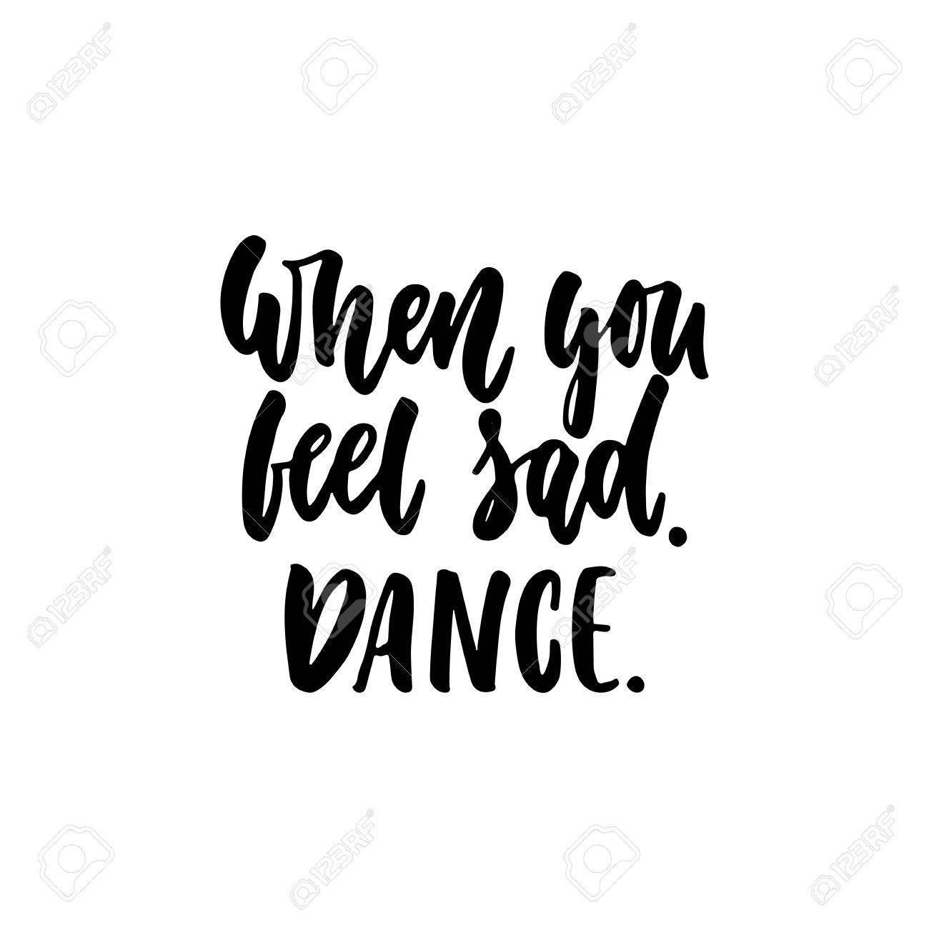 Sad Quote When You Feel Saddance Hand Drawn Dancing Lettering Quote
