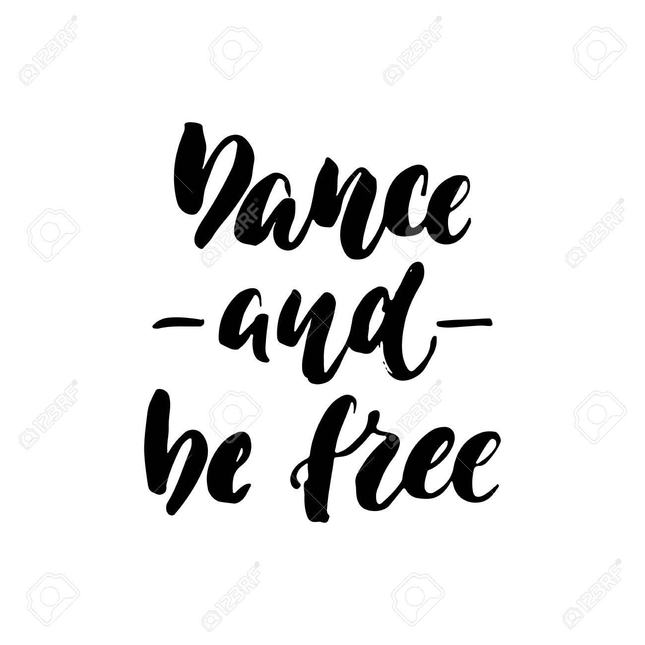 Citaten Schrijven Free : Dans en wees gratis hand getekend dansende briefing citaat
