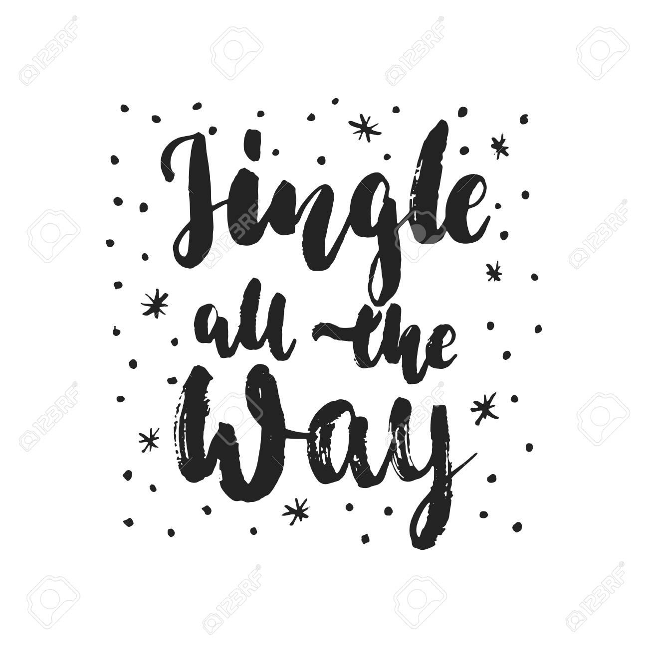Jingle All The Way   Hand Drawn Christmas And New Year Winter Holidays  Lettering Quote Isolated
