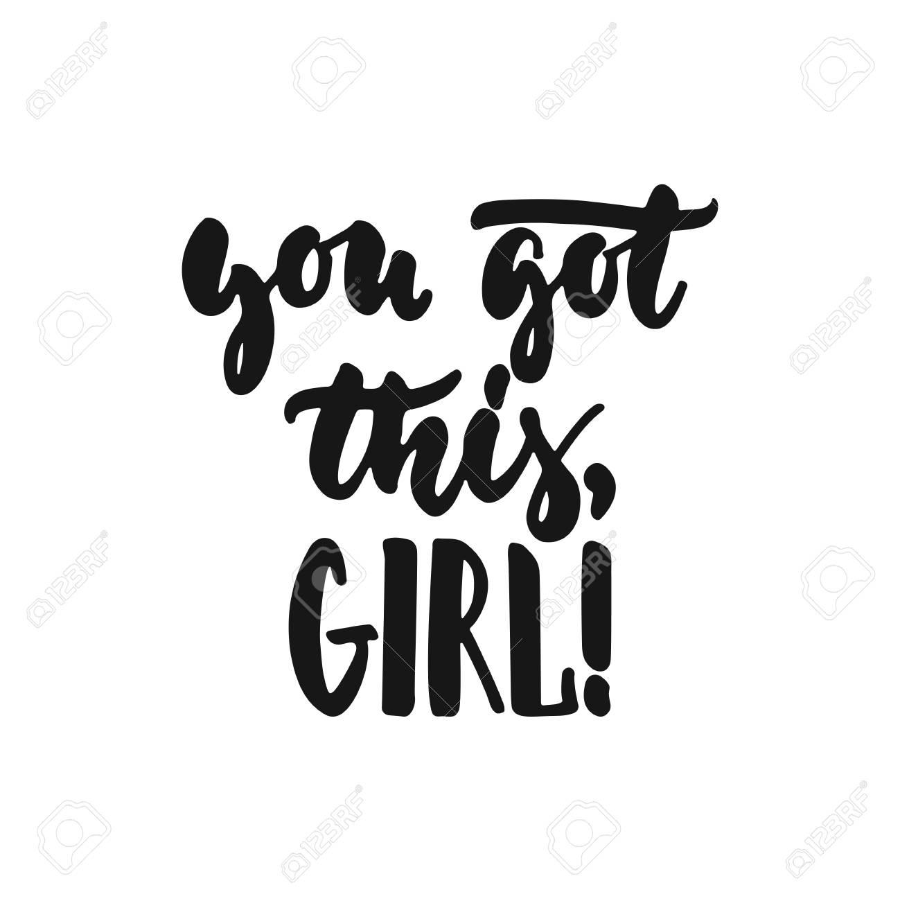 Você Tem Isso Garota Mão Desenhada Letras Frase Sobre Feminismo Isolado No Fundo Branco Inscrição De Tinta Pincel Divertido Para Sobreposições De