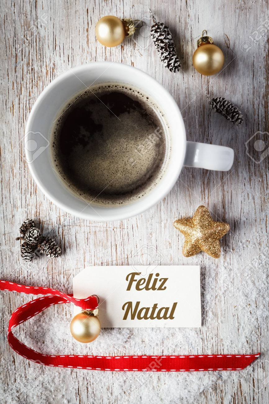 Christmas Time, Festive Still Life, Cup Of Coffee, Portuguese Wishes, Sign,