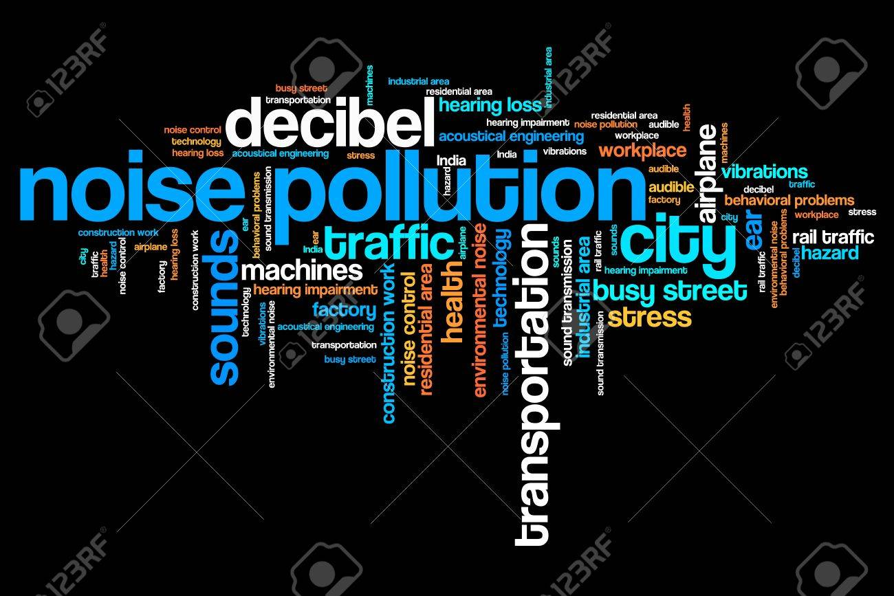 Noise pollution - urban noise issues and concepts word cloud illustration. Word collage concept. - 46801206