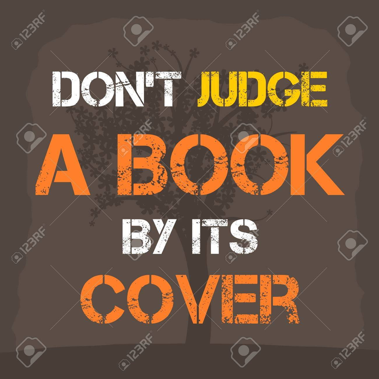 Don\'t judge a book by its cover. Motivational poster with inspirational..