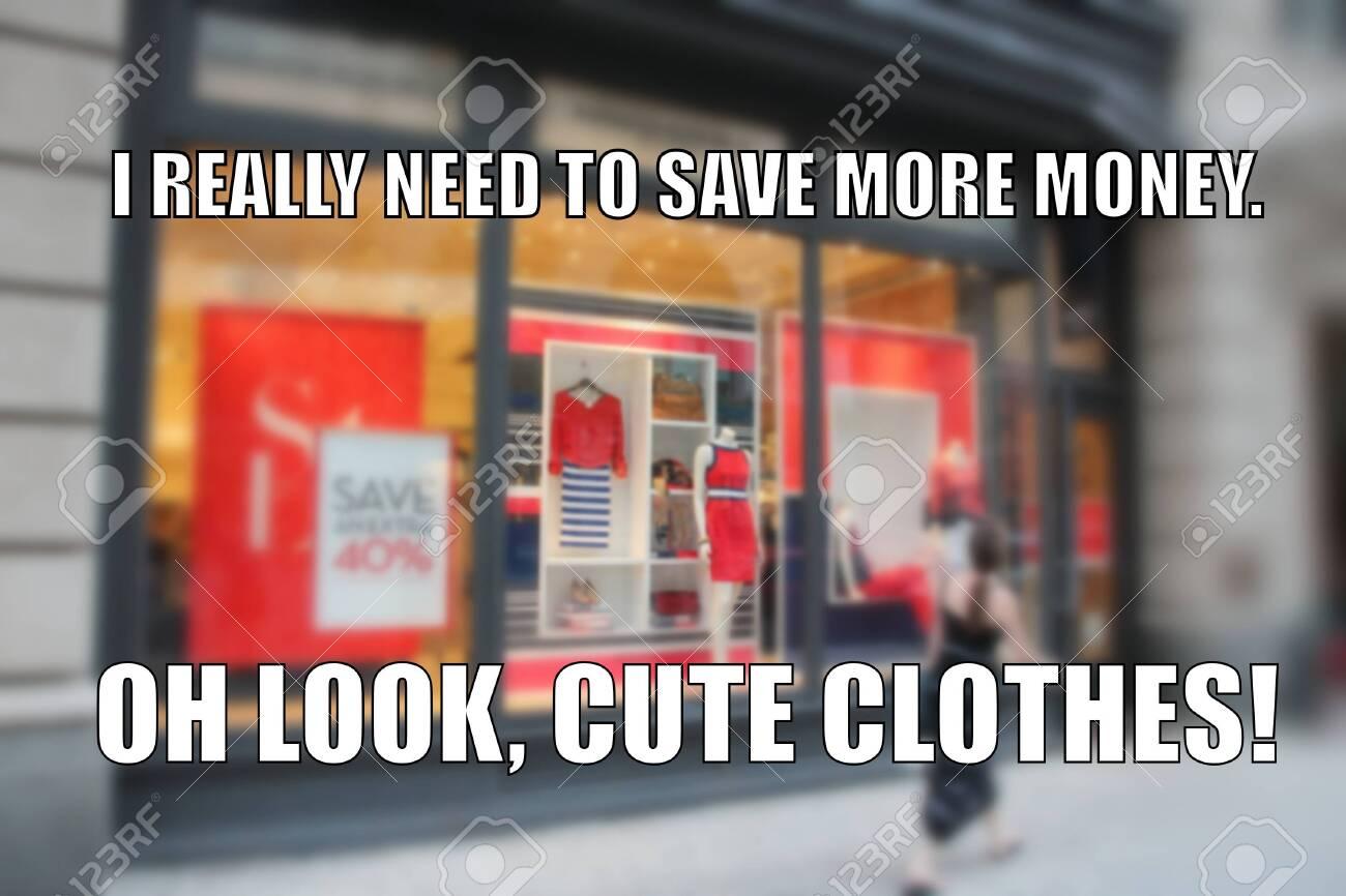 Shopping funny meme for social media sharing. Money saving problems humor. - 131702861