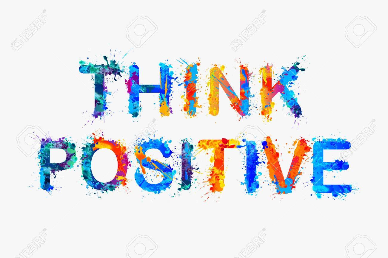 Vector slogan: Think positive. Motivation inscription of splash paint letters. - 54867084