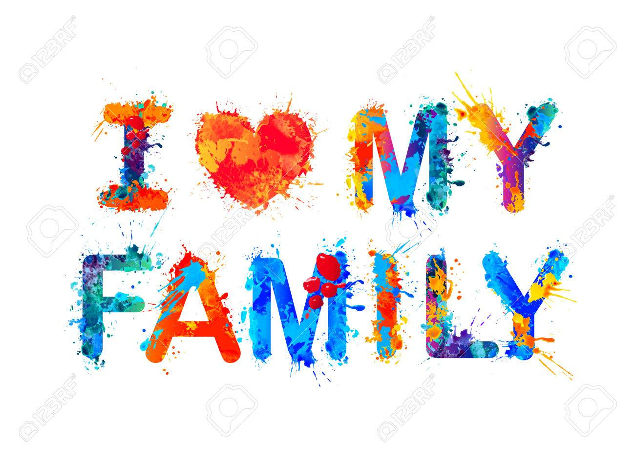 I Love My Family Watercolor Splash Paint Royalty Free Cliparts