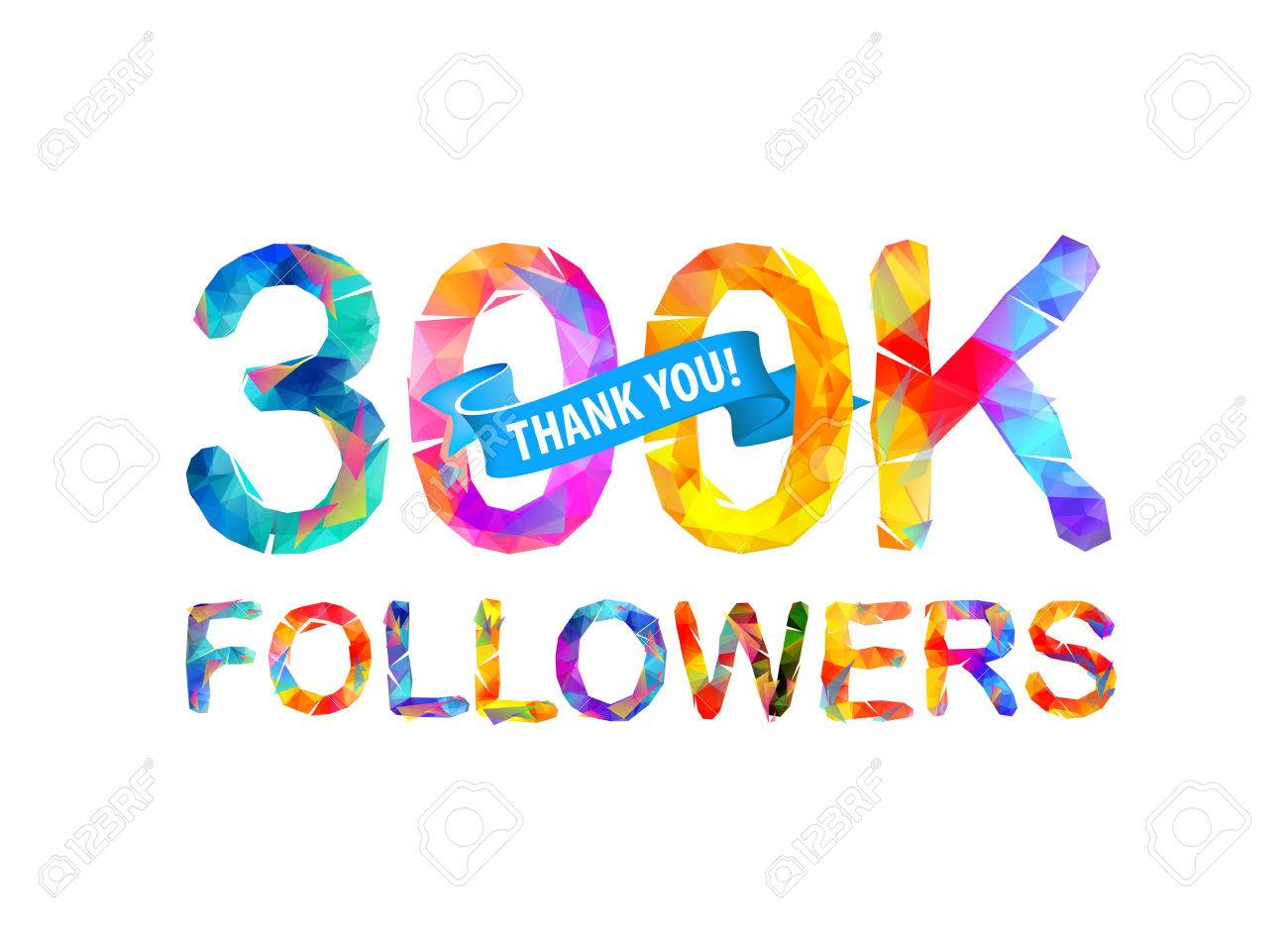 300K (three hundred thousand) followers. Thank you! Triangular vector  letters. Stock