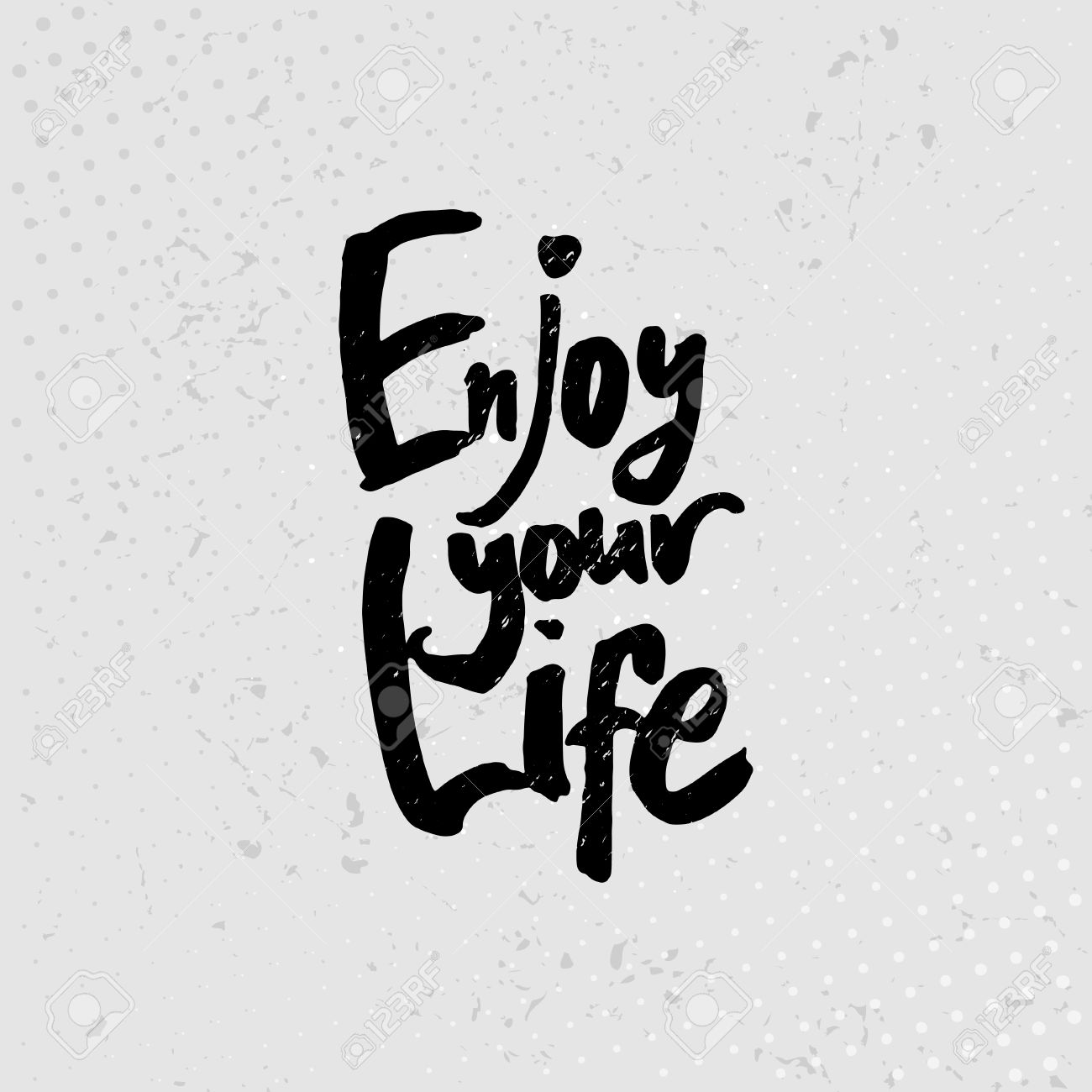 Free Life Quotes Enjoy Your Life  Hand Drawn Quotes Black On Grunge Background