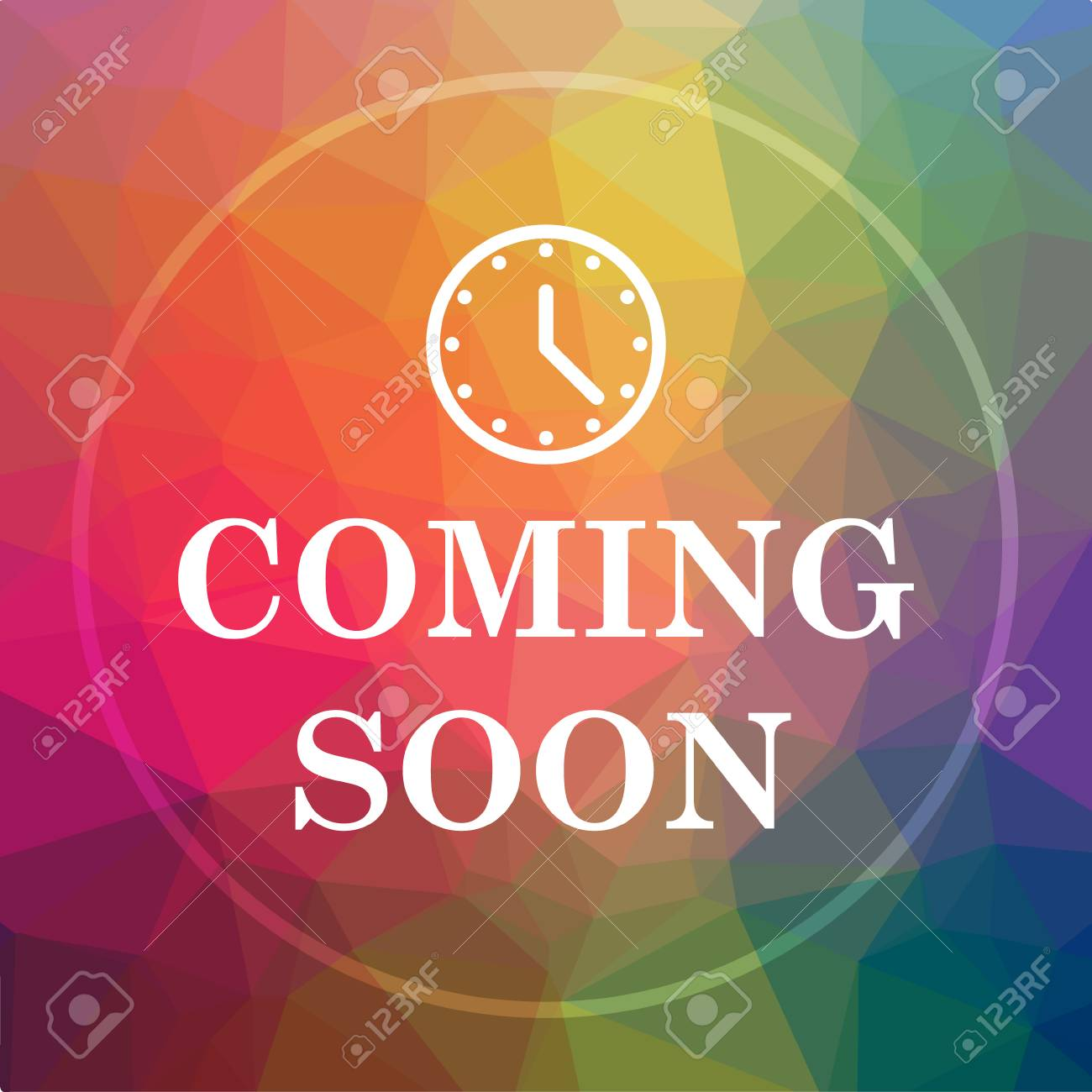 Coming Soon Icon Coming Soon Website Button On Low Poly Background Stock Photo Picture And Royalty Free Image Image 78785555