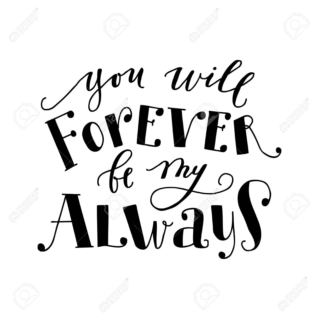 You Will Forever Be My Always Motivational Calligraphy Poster