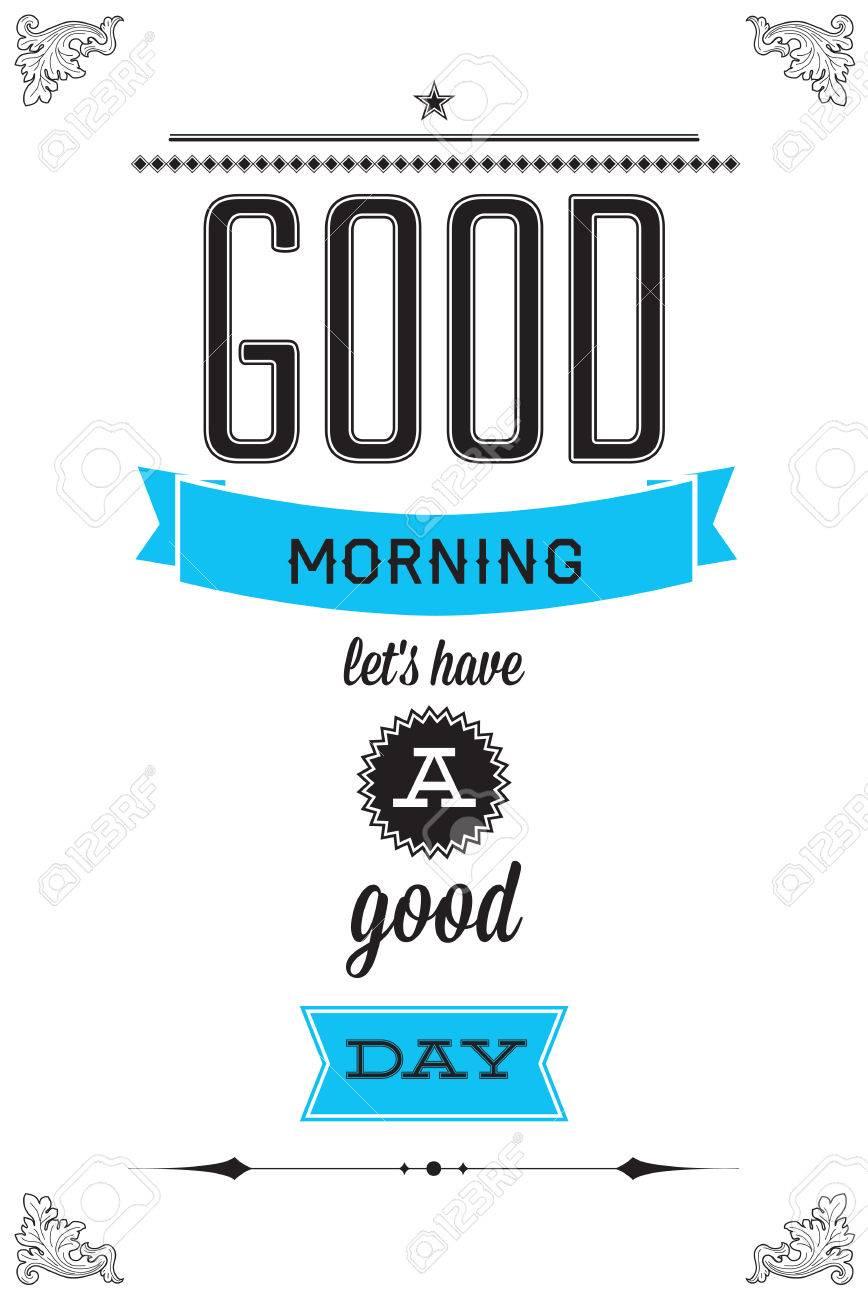 Guten Morgen Wir Haben Einen Guten Tag Motivation Poster Fur Ihre