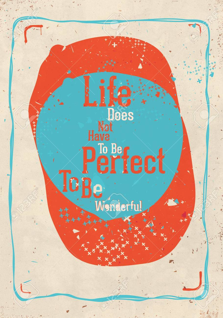 Life Doesnt Have To Be Perfect To Be Wonderful Modern Motivational