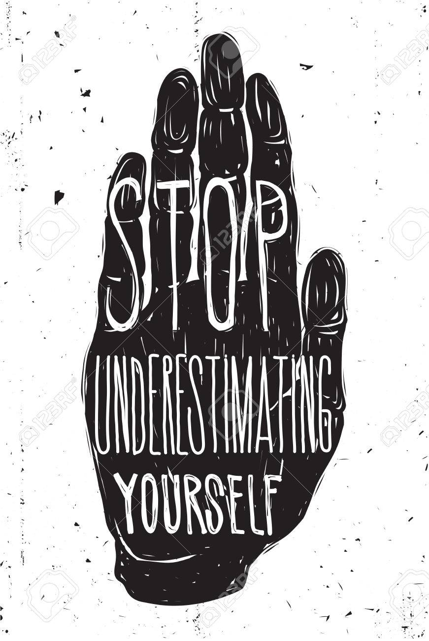 Stop underestimating yourself. Vector illustration, quote, doodles,..