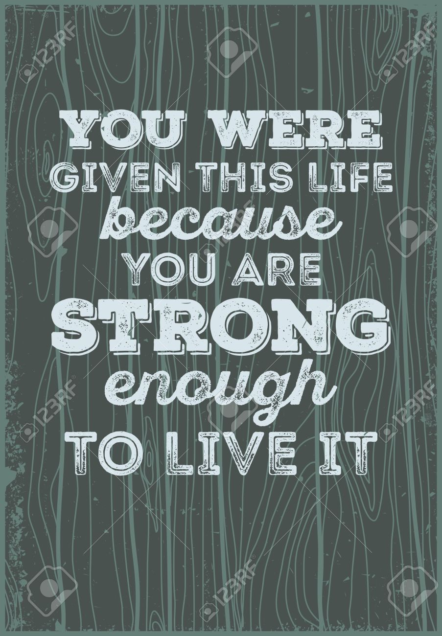 Life Motivation Quotes Typographic Motivational Quotesyou Were Given This Life Because