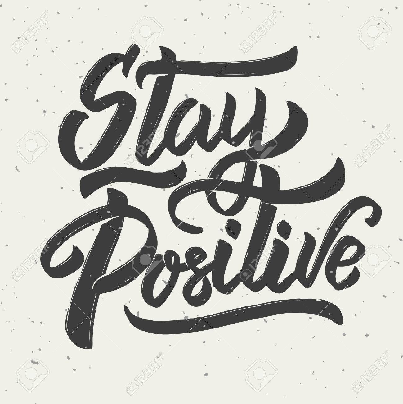 Stay positive. Hand drawn lettering phrase on white background. Vector illustration - 85564451