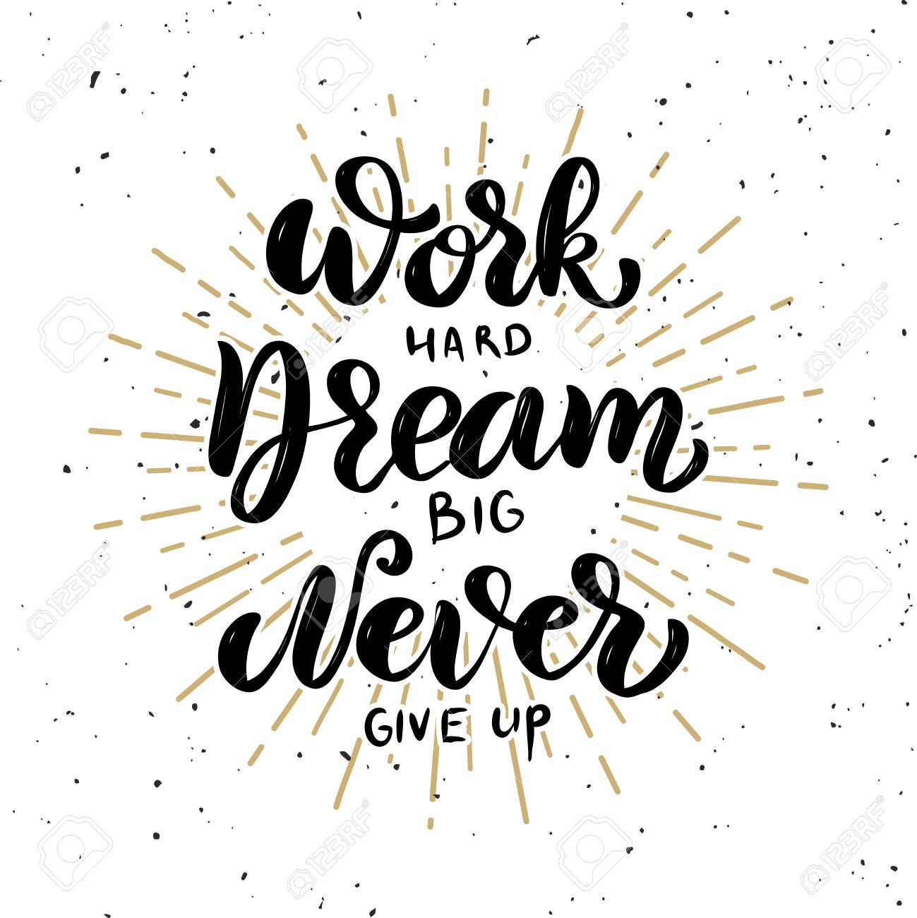 Work hard, dream big, never give up. Hand drawn motivation lettering quote. Design element for poster, banner, greeting card. Vector illustration - 91338608