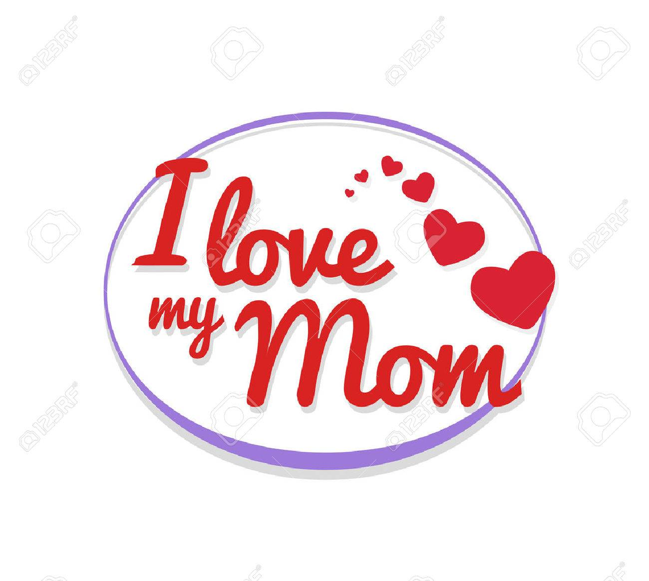 Digitally Generated I Love My Mom Vector Royalty Free Cliparts
