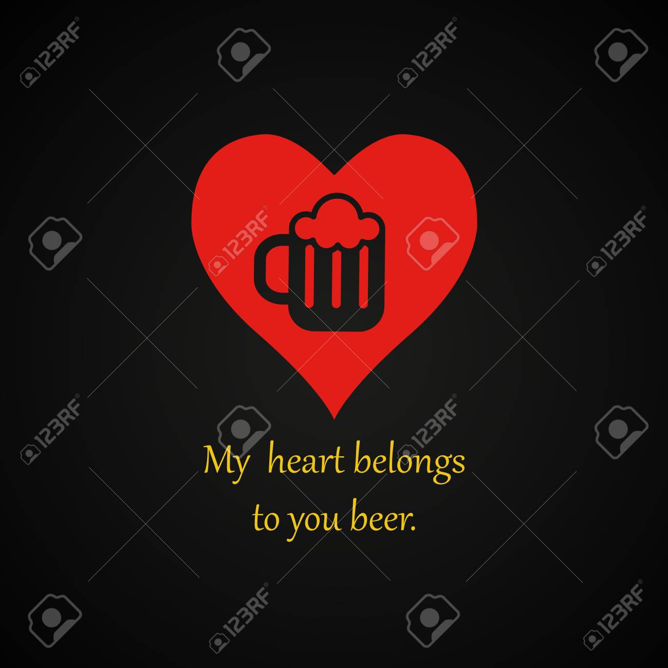 My Heart Belongs To You Beer Beer Quotes Template Royalty Free