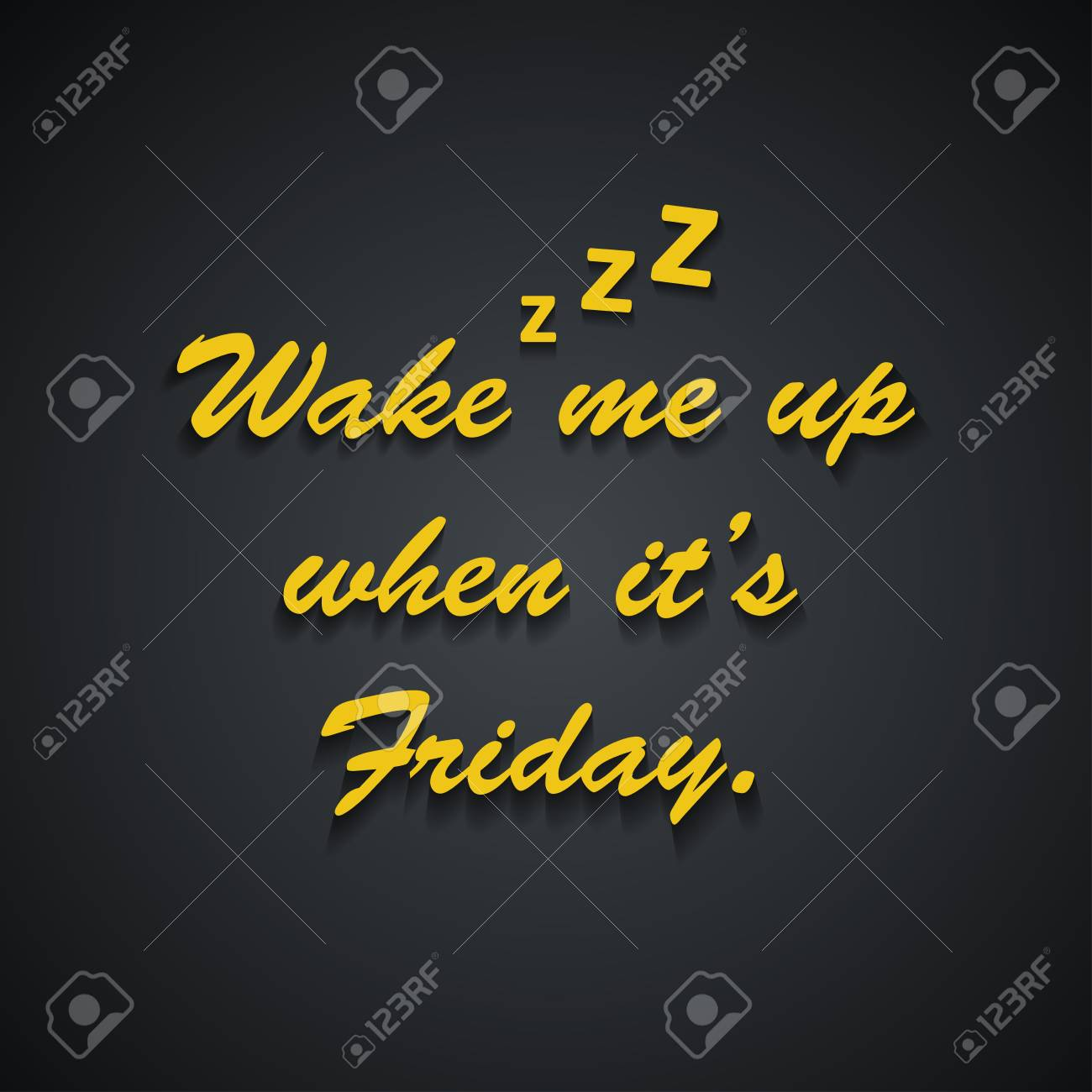 Wake me up when it\'s Friday - Weekend quotes - funny inscription..