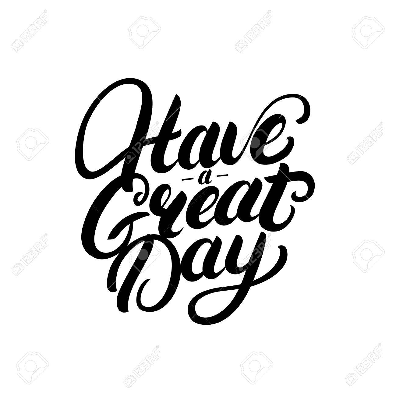 have a great day hand written lettering royalty free cliparts rh 123rf com have a good day clipart have a great day clipart black and white