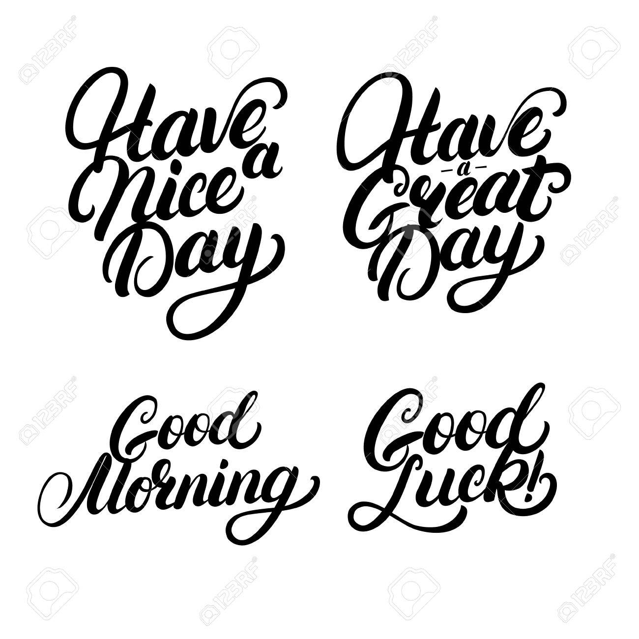 Great Day Quotes Set Of Good Morning Good Luck Have A Nice Great Day Hand Written