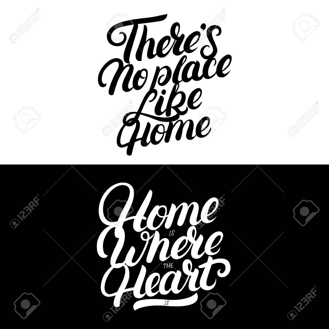 Inspirational Phrases Home Is Where The Heart Isthere's No Place Like Homehand