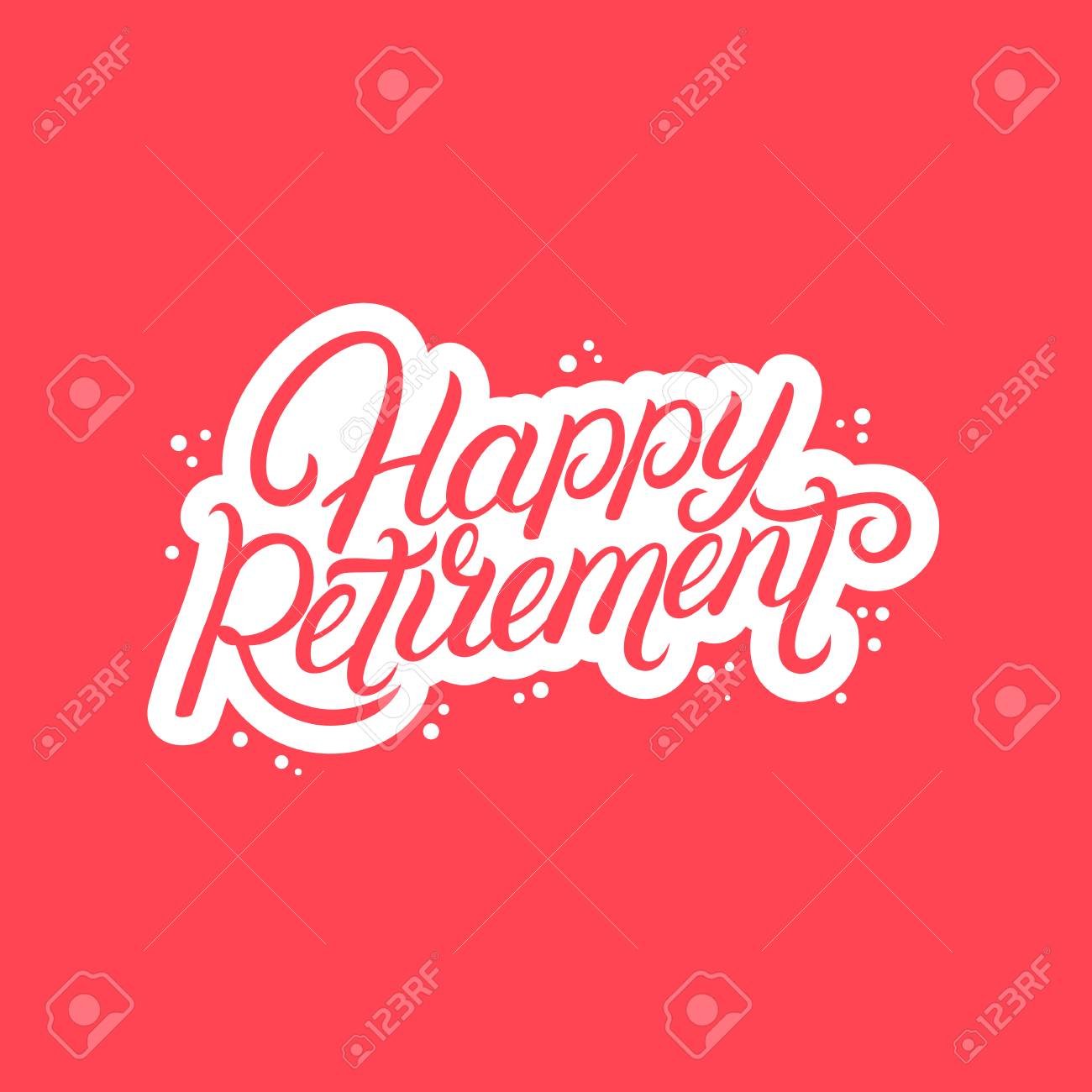Happy Retirement hand written lettering. Modern brush calligraphy. Template for greeting card, poster, logo, badge, icon, banner. Vector illustration. - 123625743