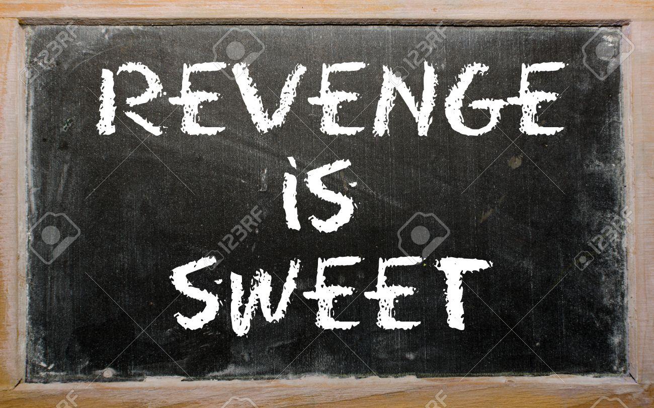 11064146-blackboard-writings-revenge-is-sweet-.jpg