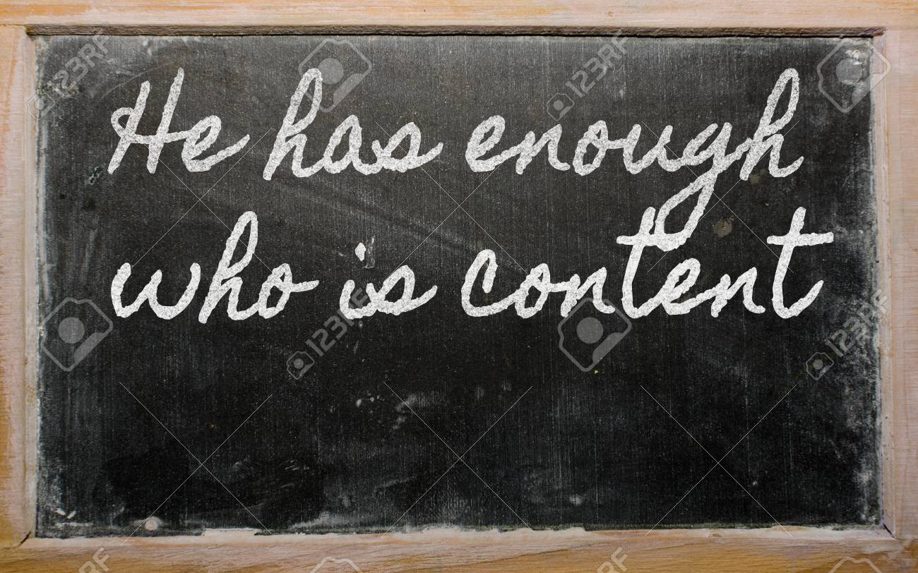 handwriting blackboard writings - He has enough who is content Stock Photo - 12981298