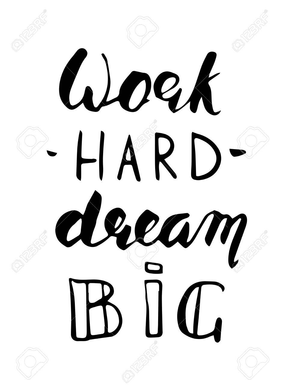 Work Hard Dream Big Lettering Motivational Quote Isolated Black