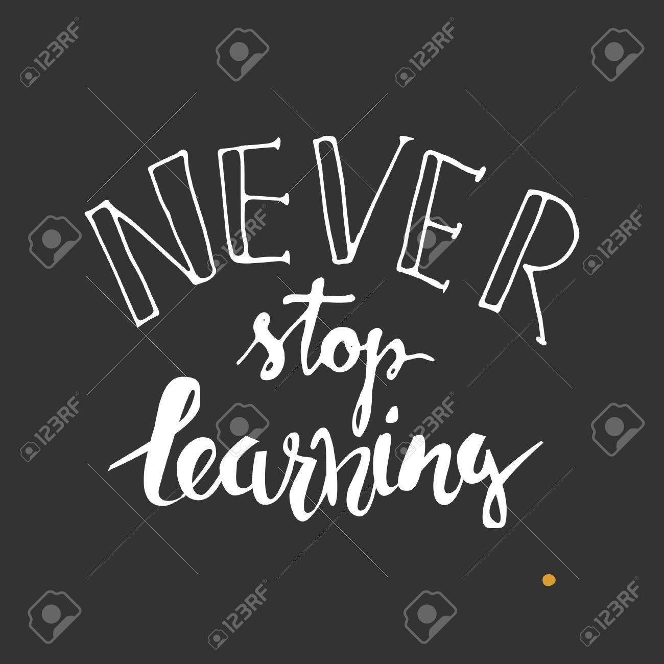 Never Stop Learning Quote Never Stop Learningpositive Poster Inspirational Quotehand