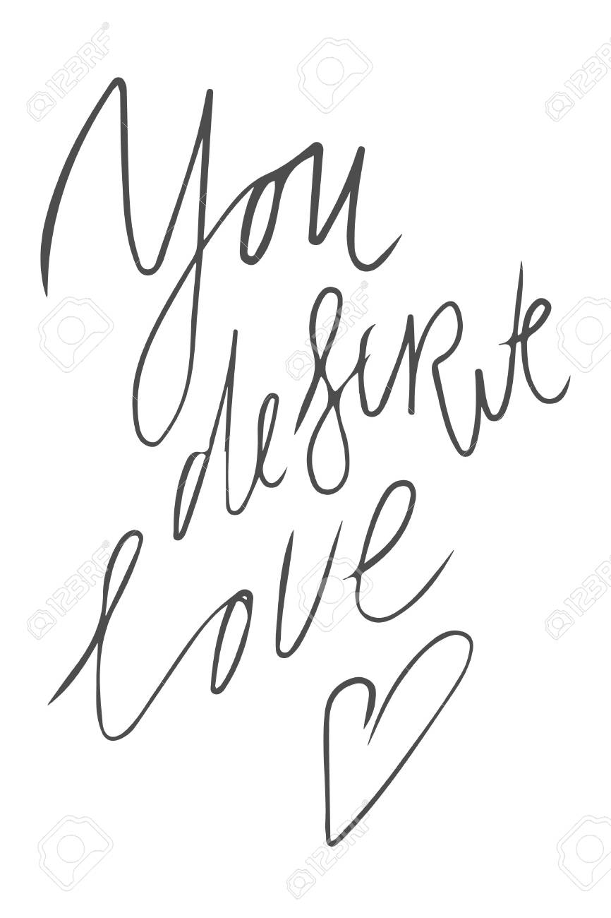 You Deserve Love Motivational Quotes About Love Hand Lettering