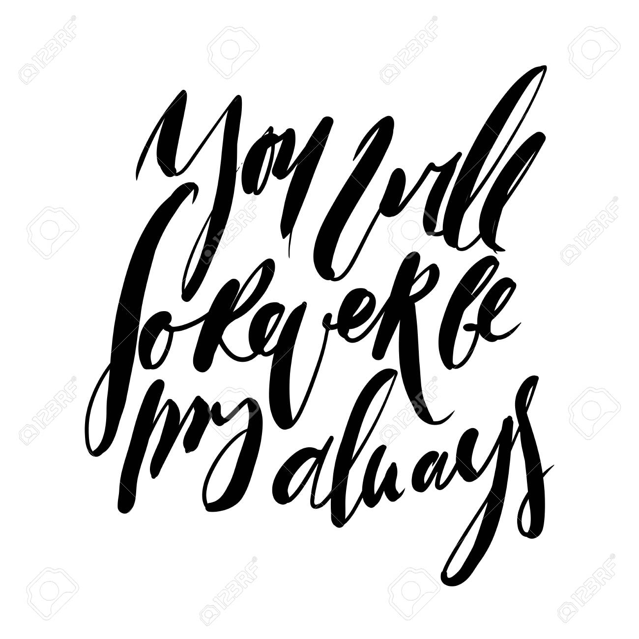 You Will Forever Be My Always Hand Lettering Vector Quote About