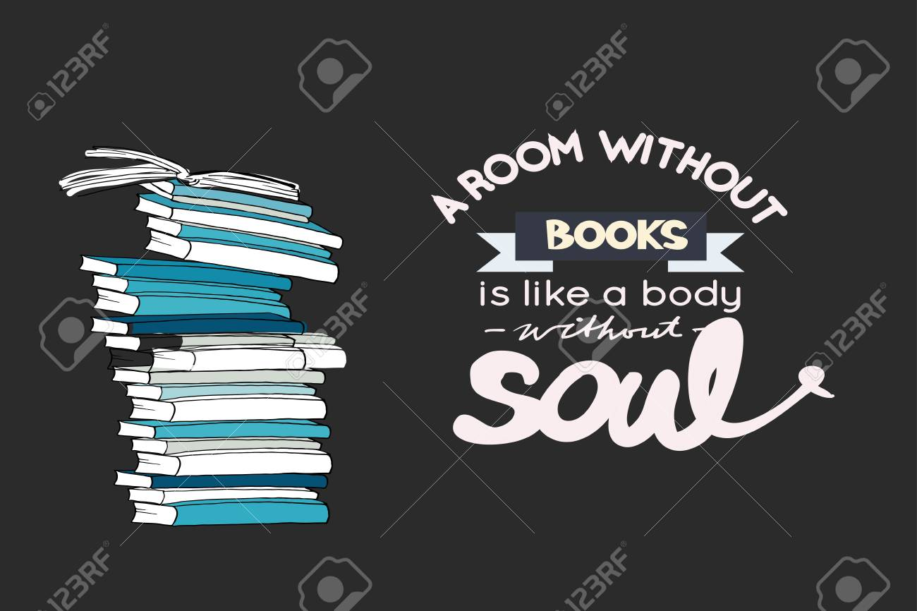 A room without book is like a body without soul. Hand drawn book illustration for your design: posters, cards - 118664677