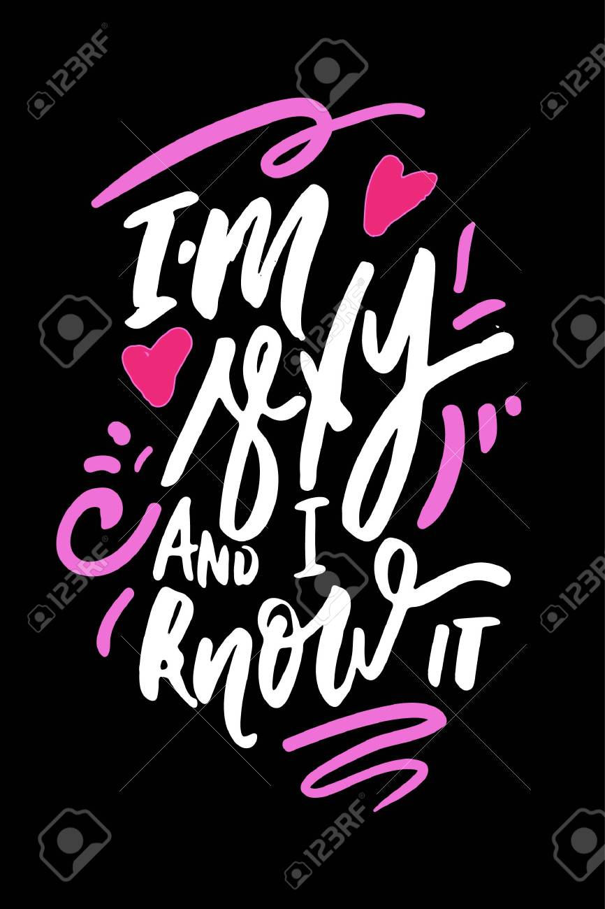 I am and I know it. Hand lettering quotes for your design: posters, banners, cards - 118664699
