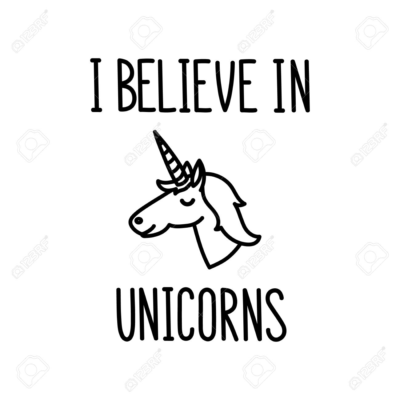 The Quote I Believe In Unicorns Hand Drawing Of Black Ink