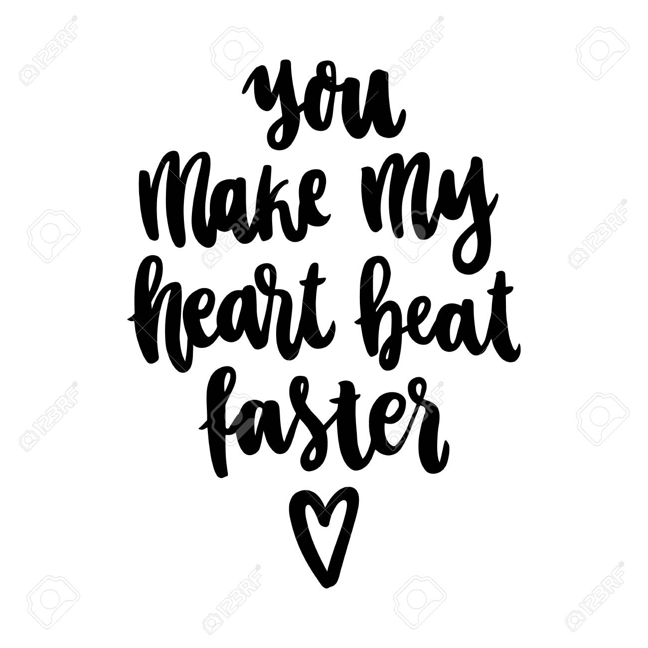 The hand-drawing quote: You make my heart beat faster, in a trendy