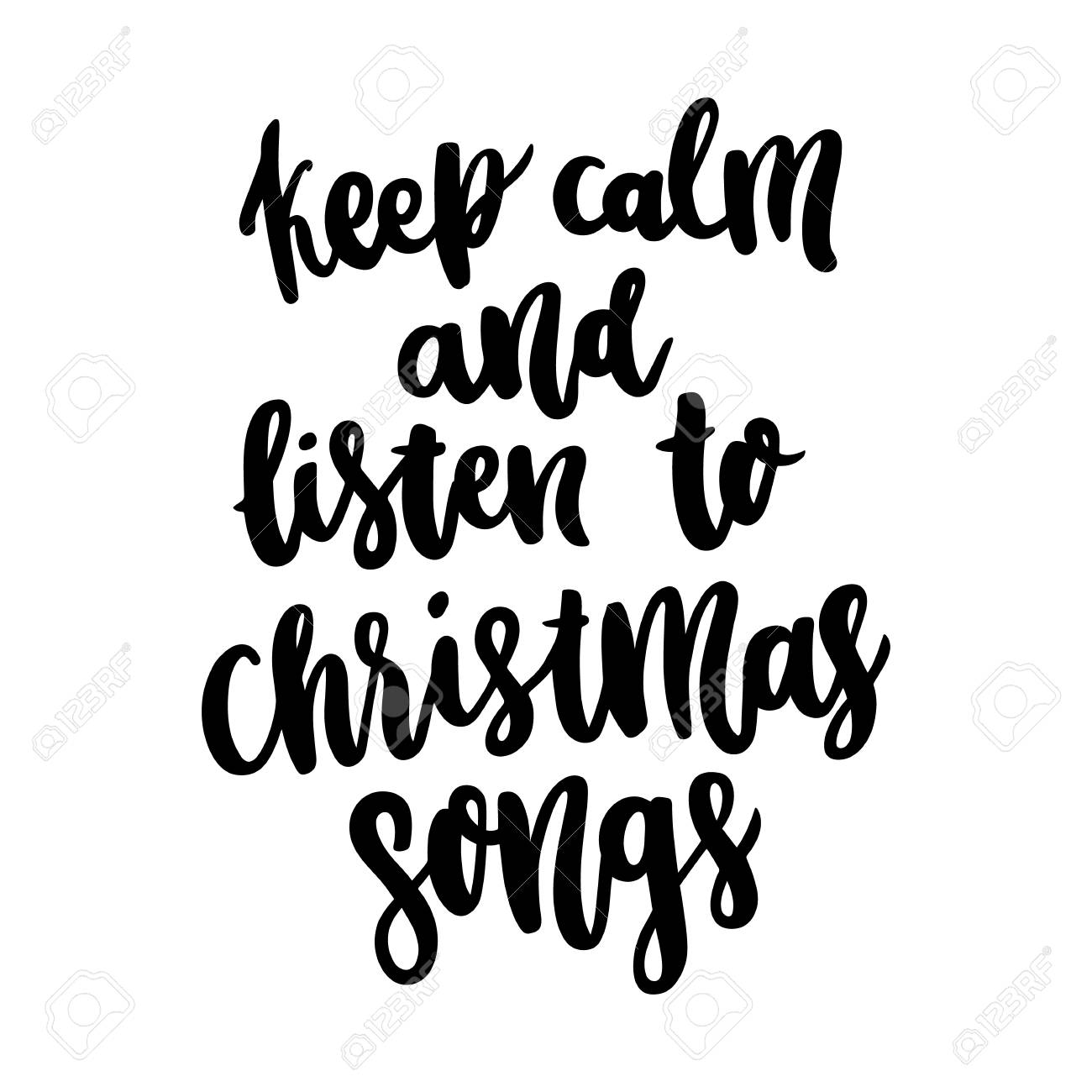 The Hand-drawing Quote: Keep Calm And Listen To Christmas Songs ...