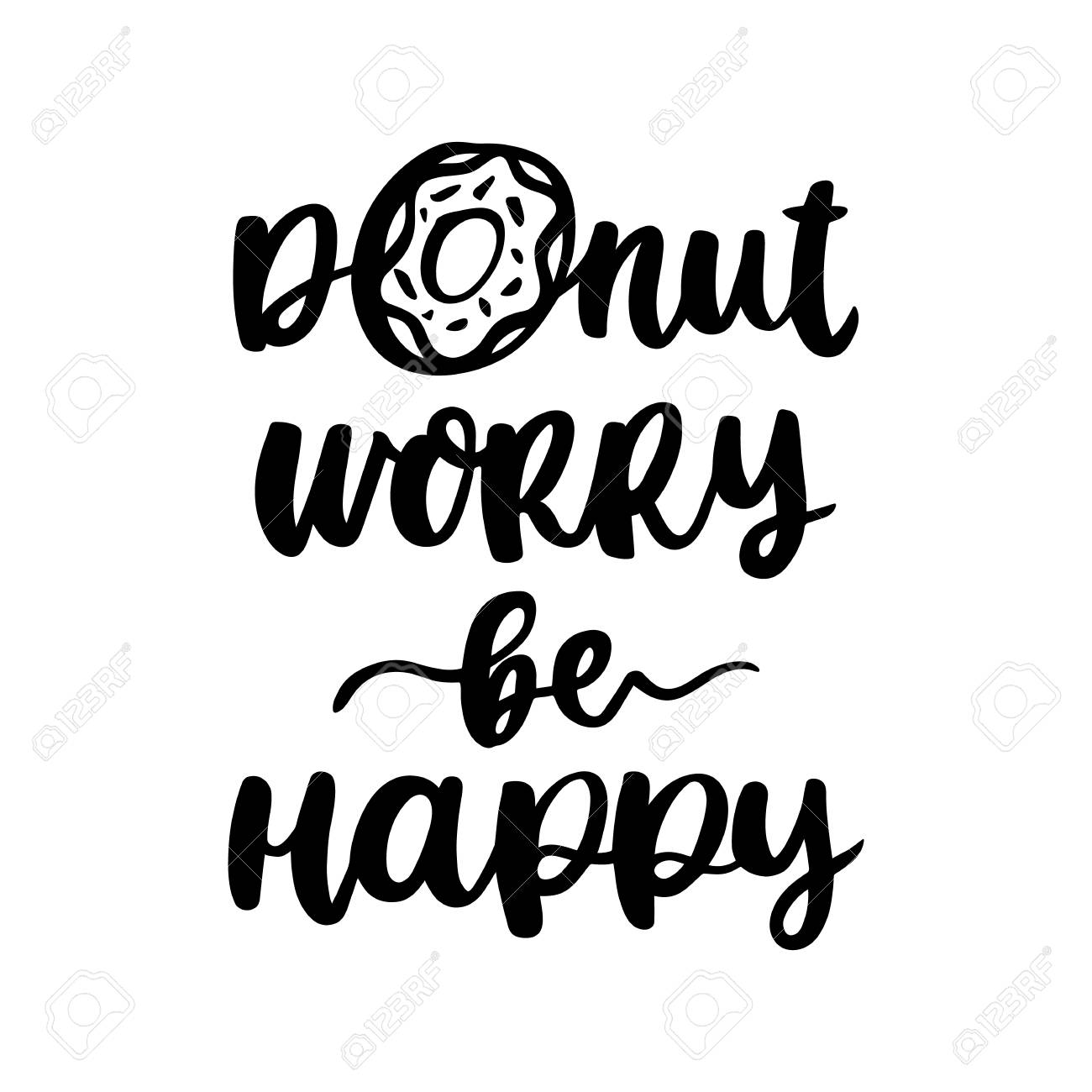 Comic Fun Hand Drawn Lettering Phrase Donut Worry Be Happy