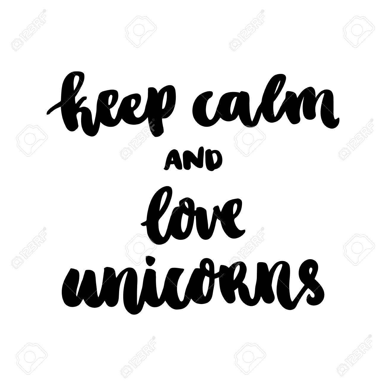 The hand-drawing ink quote: Keep calm and love unicorns. In a..